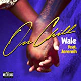 On Chill (feat. Jeremih) [Explicit]