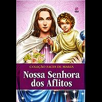 NOSSA SENHORA DOS AFLITOS (COLEÇÃO FACES DE MARIA Livro 3)