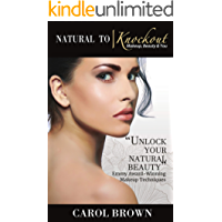 Natural to Knockout: Makeup Beauty & You (English Edition)