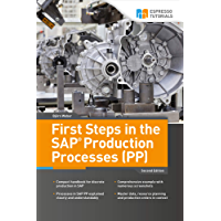 First Steps in the SAP Production Processes (PP) (English Edition)