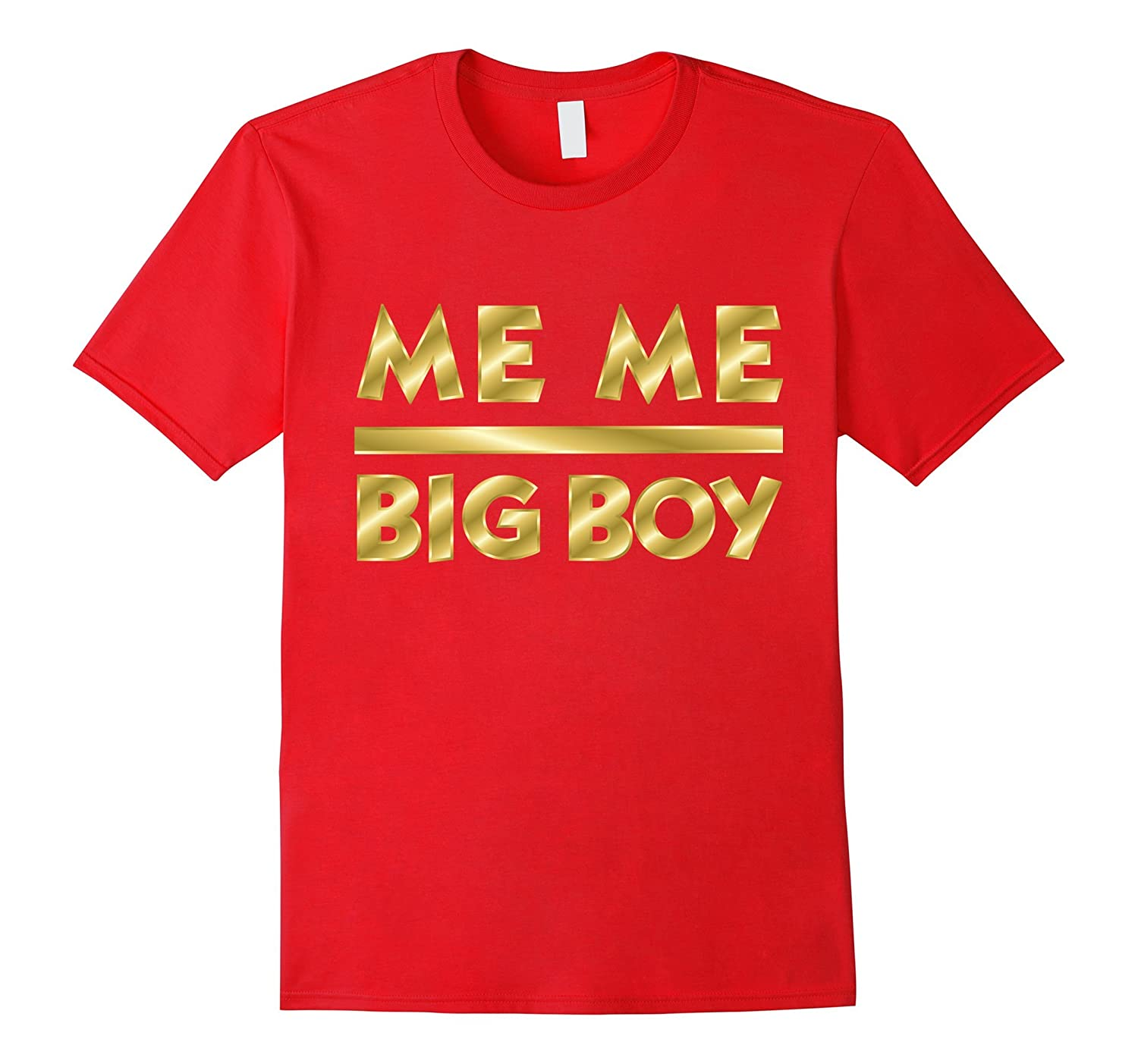 meme big boy t shirt me me big boy gold tshirt-CD