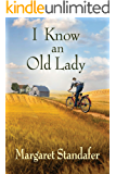 I Know an Old Lady: A Coming of Age Novel