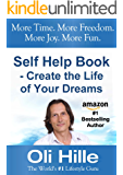 Self Help Book for Men - Self Help Book for Women - Create the Life of Your Dreams (Influenced by: Tony Robbins, Oprah Winfrey, Jesus, Jack Canfield, CS ... The Bible, Anthony Robbins, Oprah 2)