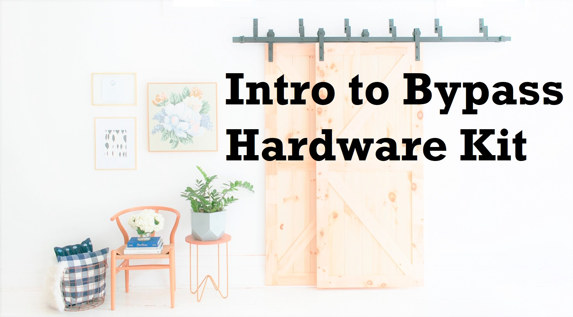 Industrial By Design Barn Door Hardware Kit Intro To Bypass