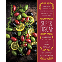 Image for Super Tuscan: Heritage Recipes and Simple Pleasures from Our Kitchen to Your Table