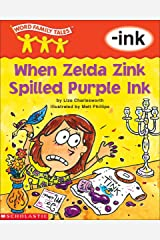 Word Family Tales: When Zelda Zink Spilled the Ink (-ink) Kindle Edition
