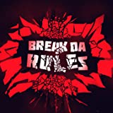 Break da Rules [Explicit]