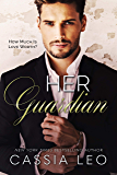Her Guardian: A Steamy Security Romance Stand-Alone Novel