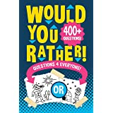 Would You Rather Questions 4 Everyone!: Hilarious, funny, silly, easy, hard, and challenging would you rather questions for k