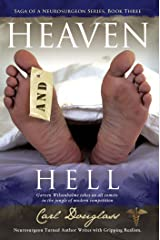 Heaven and Hell: Garven Wilsonhulme takes on all comers in the jungle of modern competition (Saga Of A Neurosurgeon Series Book Three) Kindle Edition