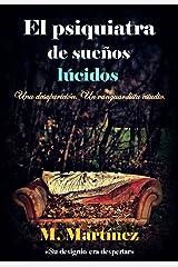 El psiquiatra de sueños lúcidos (Spanish Edition) Kindle Edition