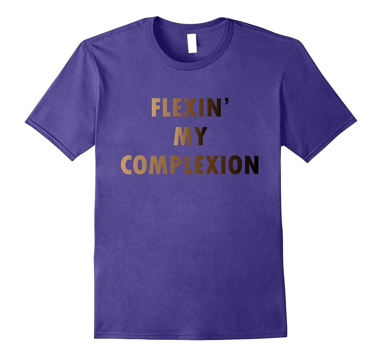 Flexin My Complexion Skin Pride T-Shirt-Vaci