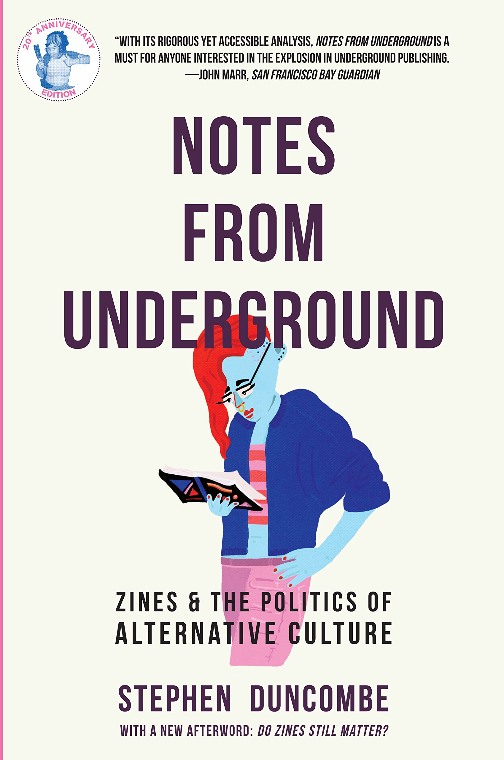 Notes from Underground: Zines and the Politics of Alternative Culture:  Amazon.co.uk: Stephen Duncombe: 8601419457342: Books