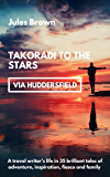 Takoradi to the Stars (via Huddersfield)
