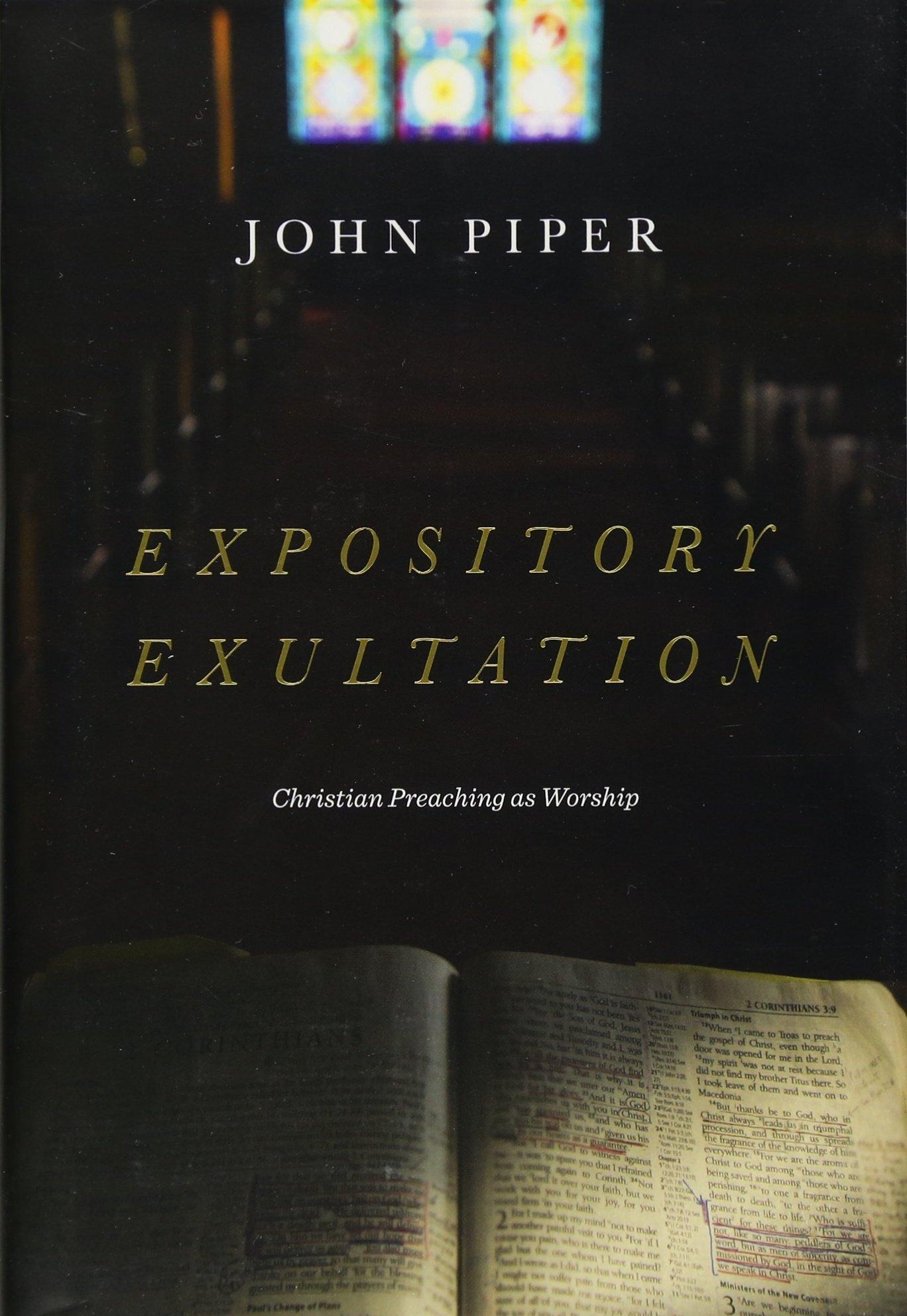 Expository Exultation: Christian Preaching as Worship pdf