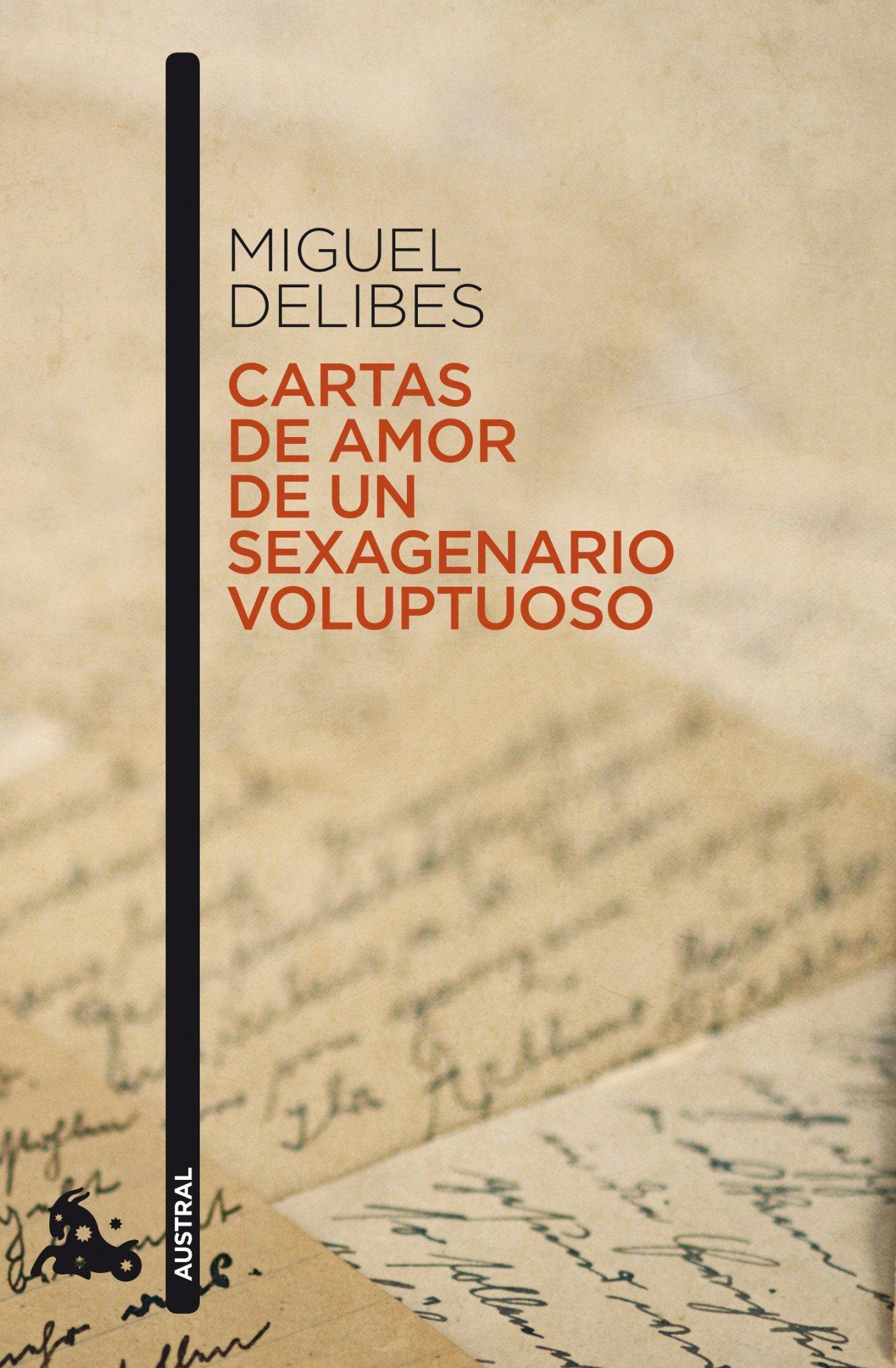 Cartas de amor de un sexagenario voluptuoso: MIGUEL DELIBES ...