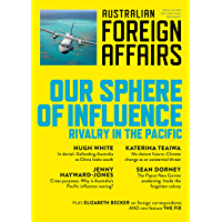 AFA6 Our Sphere of Influence: Rivalry in the Pacific (Australian Foreign Affairs)