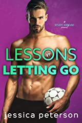 Lessons in Letting Go: A Soccer Romance (Study Abroad Book 3) Kindle Edition