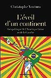 L'éveil d'un continent - Géopolitique de l'Amérique latine et de la Caraïbe