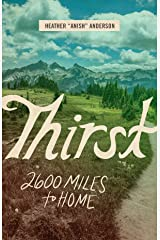 Thirst: 2600 Miles to Home Kindle Edition