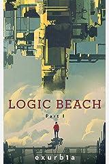 Logic Beach: Part I Kindle Edition