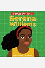 I Look Up To... Serena Williams Kindle Edition