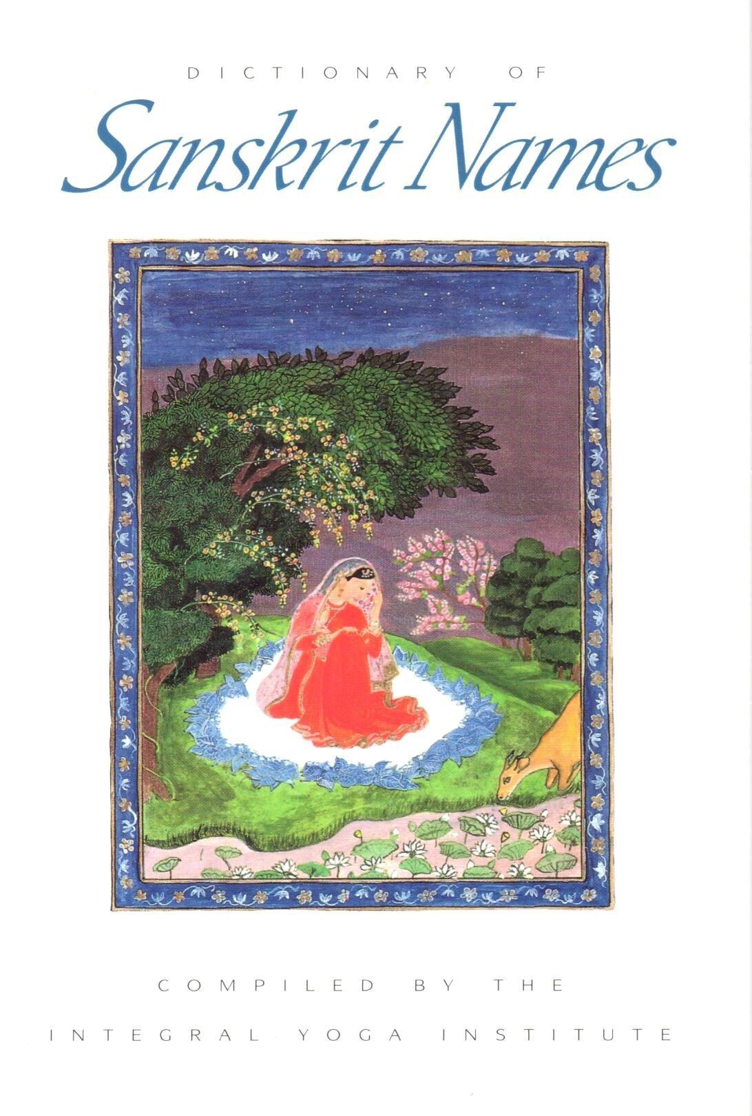 Dictionary Of Sanskrit Names Integral Yoga Institute 9780932040350 Amazon Com Books