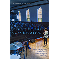 Singing the Congregation: How Contemporary Worship Music Forms Evangelical Community book cover