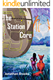 The Station Core: A Dungeon Core Epic (Station Cores Book 1) (English Edition)
