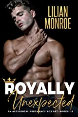Royally Unexpected: An Accidental Pregnancy Collection (Surprise Baby Stories Book 1) Kindle Edition