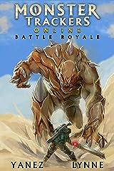 Battle Royale: A Gamelit Adventure (Monster Trackers Online Book 1) Kindle Edition