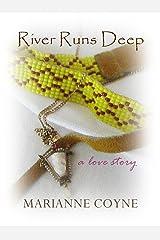 River Runs Deep: a love story Kindle Edition