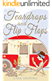 Teardrops and Flip Flops: A Laugh Out Loud Romantic Comedy about a Traveling Widow, Her Rescue Dog, and the Men Who Want to Court Them. (A Gone to the Dogs Camper Romance Book 1) (English Edition)