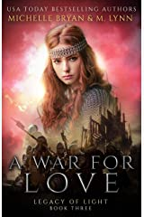 A War for Love (Legacy of Light Book 3) Kindle Edition