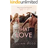 That Love: A Small Town, Second-Chance Romance (That Boy Book 4)