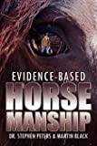 Evidence-Based Horsemanship
