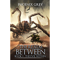 The Realm Between: The Evil Within: A LitRPG Saga (Book 5) (English Edition)