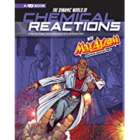 The Dynamic World of Chemical Reactions with Max Axiom, Super Scientist: 4D An Augmented Reading Science Experience (Graphic Science 4D)