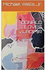 DONALD LOVES VLADIMIR Kindle Edition