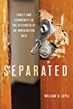 Separated: Family and Community in the Aftermath of an Immigration Raid