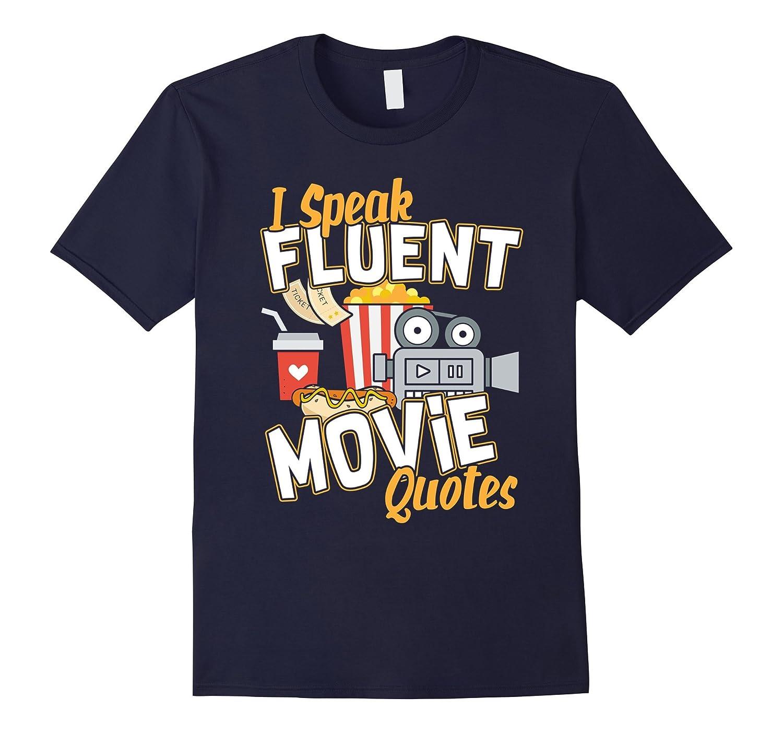 Funny I Speak Fluent Movie Quotes T-shirt-FL