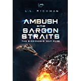 Ambush in the Sargon Straits: A Military Sci-Fi Technothriller Novelette (The Biogenesis War Files)