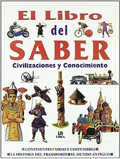 El libro del saber / The picture book of knowledge : Civilizaciones y conocimento / Civilization