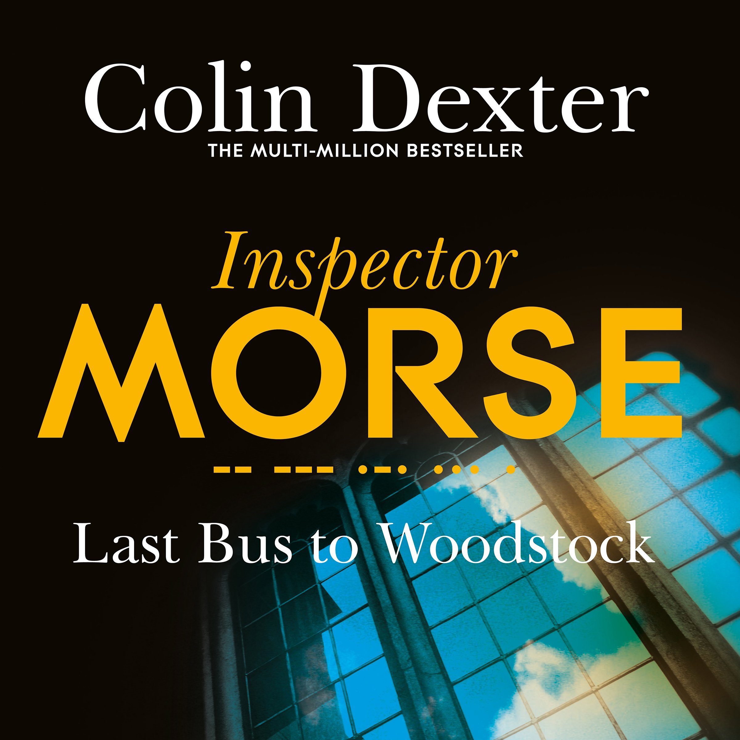 Last Bus To Woodstock  Inspector Morse Mysteries Book 1