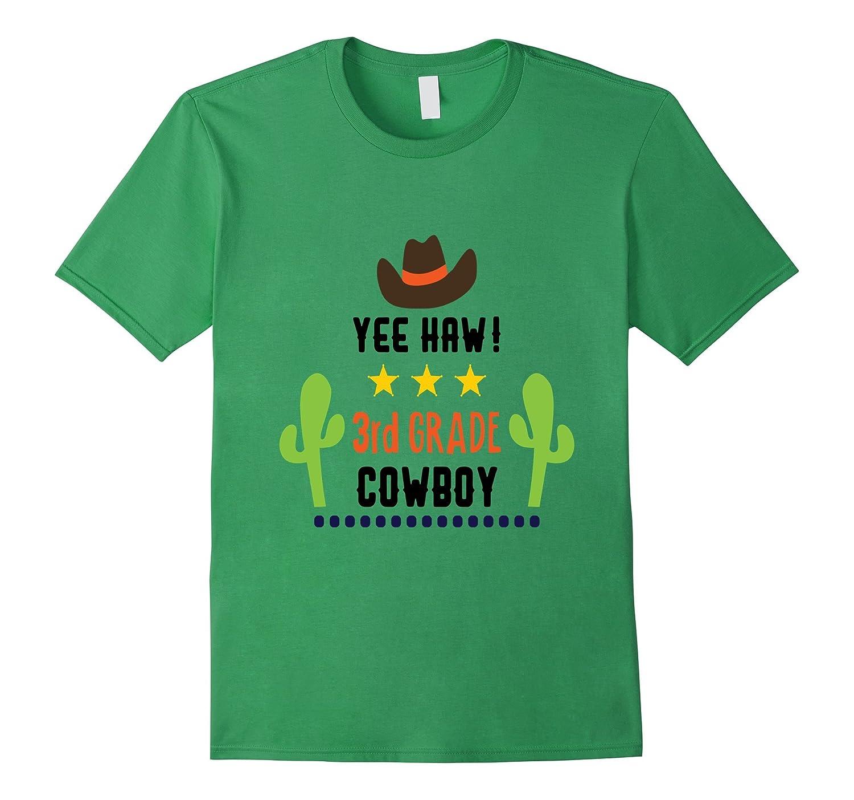 Third Grade Shirt 3rd First Day School Yee Haw Cowboy Kids