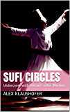 Sufi Circles: Undercover with Britain's other Muslims (The Secret Life of God Book 2)