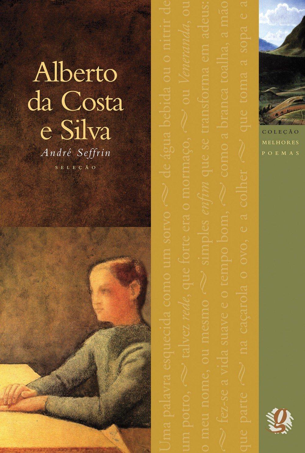 Alberto Da Costa E Silva Melhores Poemas Em Portugues Do