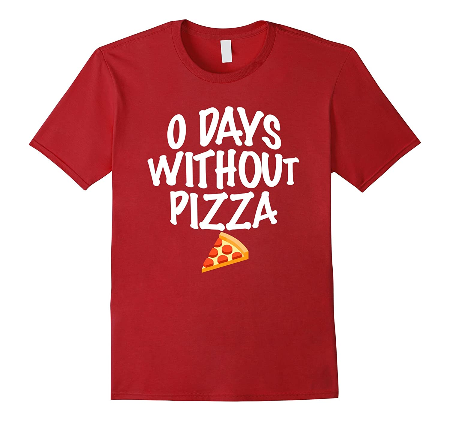 0 Days Without Pizza T-Shirt-PL