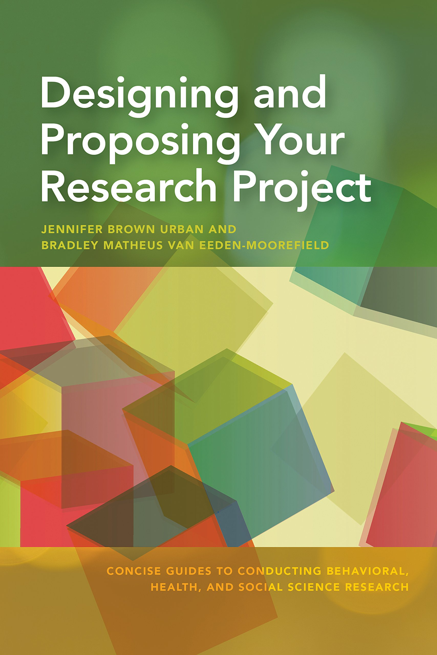 Designing And Proposing Your Research Project Concise Guides To Conducting Behavioral Health And Social Science Research Urban Phd Jennifer Brown Van Eeden Moorefield Bradley Matheus 9781433827082 Amazon Com Books