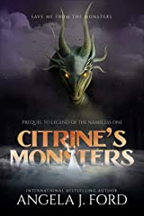 Citrine's Monsters: Prequel to Legend of the Nameless One 0.5 Kindle Edition